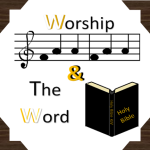 WorshipandtheWord