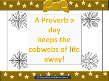 APROVERB PER DAY KEEPS THE COBWEBS AWAY